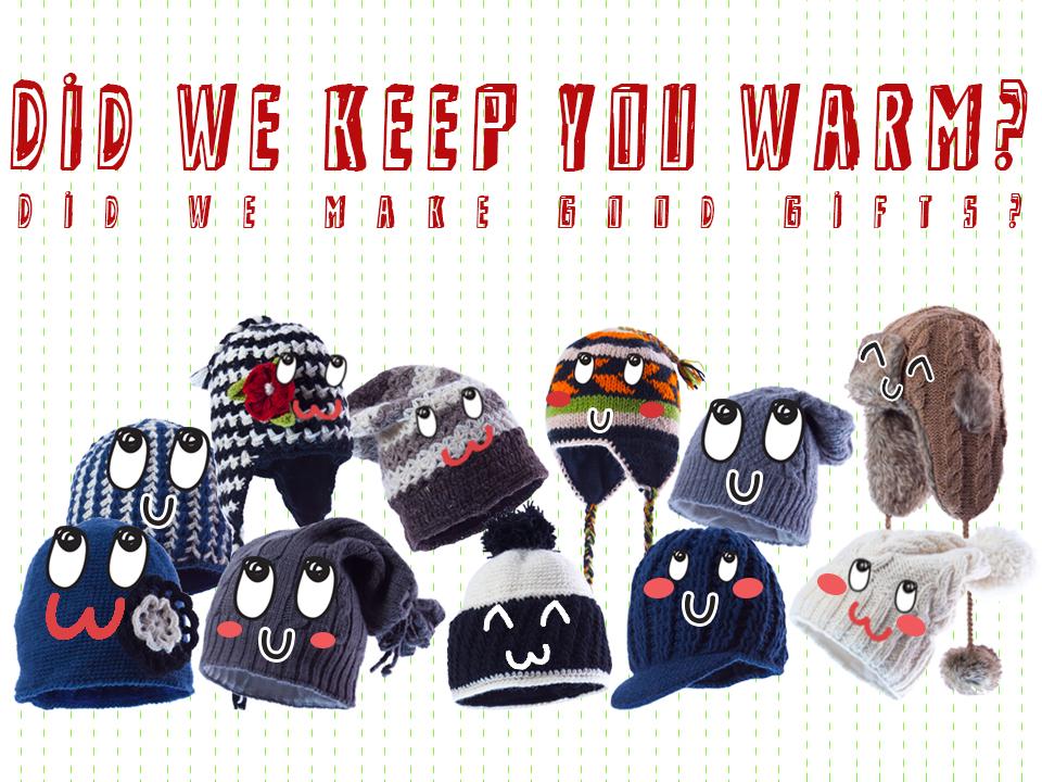 Did we keep you warm?