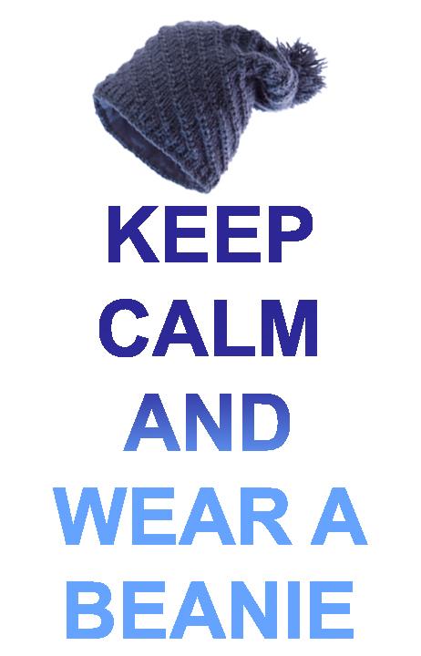 Keep Calm and Wear a Beanie